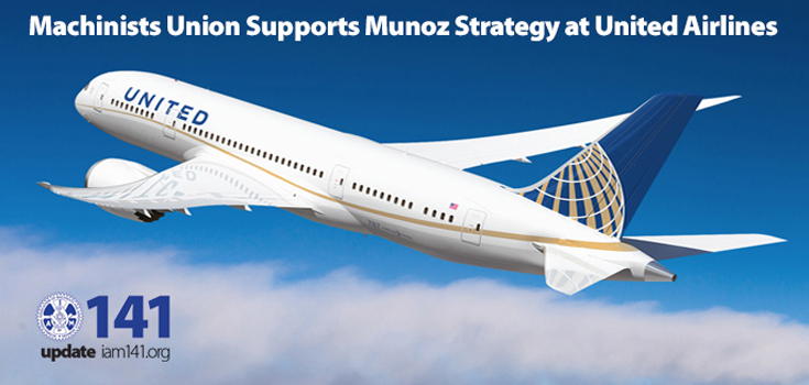 machinists union supports munoz strategy at united airlines