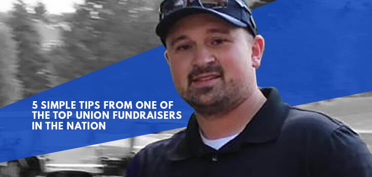 Greg Klujewski, 5 simple tips from one of the top union fundraisers in the nation.
