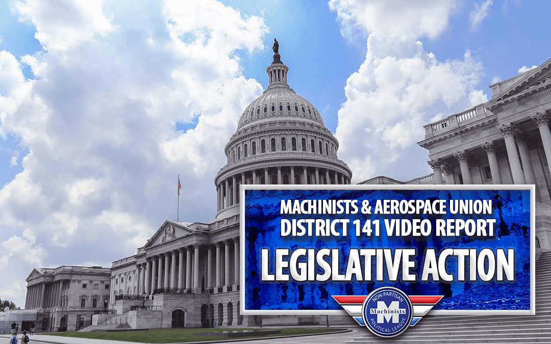 Video Report: Machinists & Aerospace Union Legislative Action
