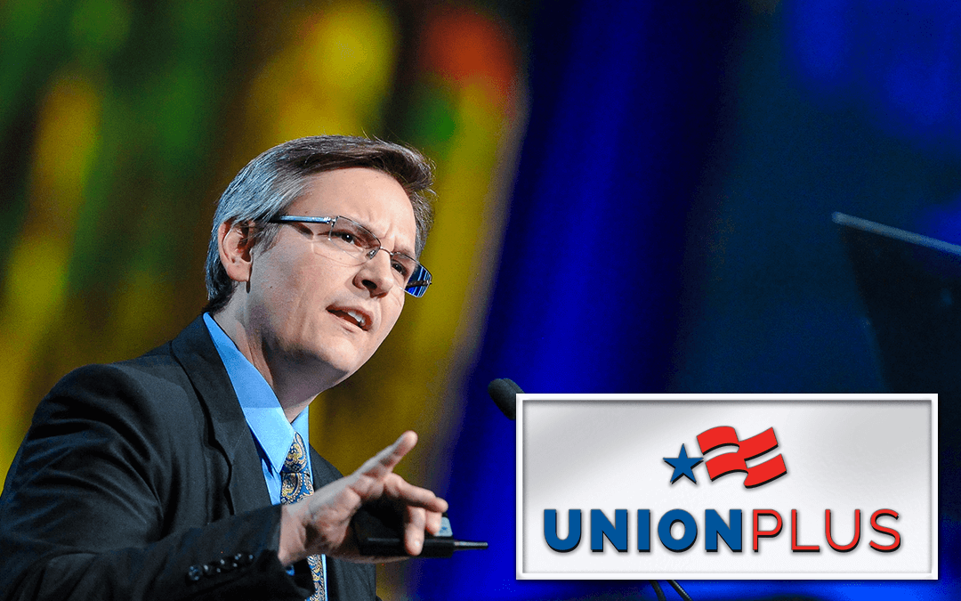 Union Plus: Standing Up For Union Members