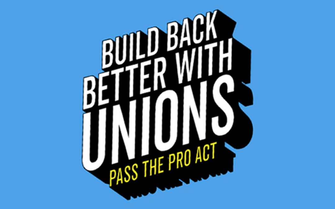 Tell Congress to Pass the Protecting the Right to Organize (PRO) Act